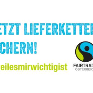 Fairtrade_Jetzt Lieferketten sichern